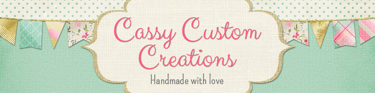 Cassy Custom Creations