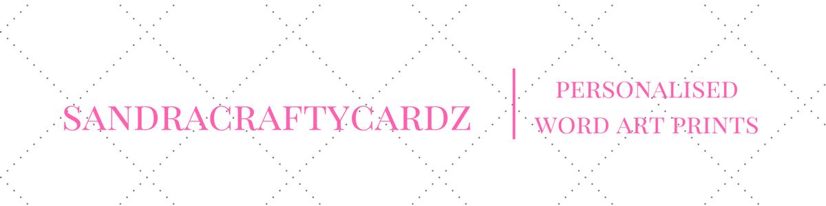 SandraCraftyCardz Word Art Prints