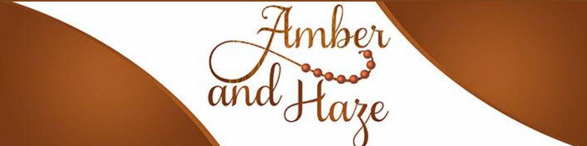 Amber and Haze