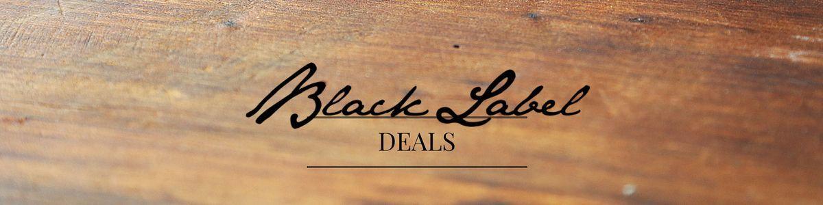 Black Label Deals