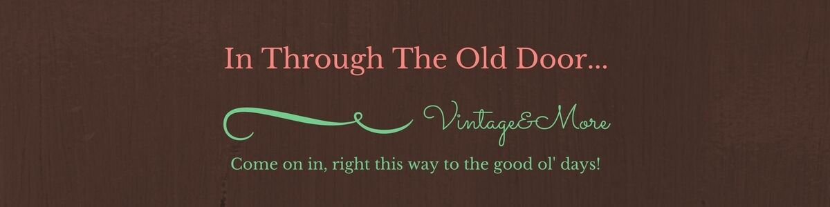 InThroughTheOldDoor_Vintage&More