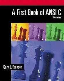 A First Book of Ansi C 3rd edition by Gary J Bronson