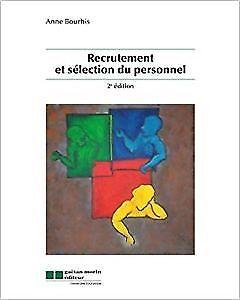 MANUEL RECRUTEMENT ET SÉLECTION DU PERSONNEL 2e ÉD, ANNE BOURHIS