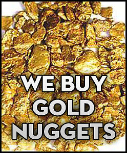 WE BUY GOLD NUGGETS