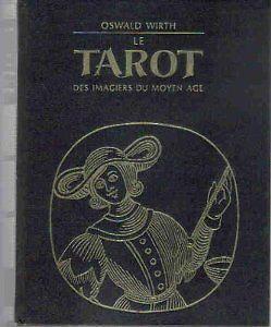 OSWALD WIRTH LE TAROT DES IMAGIERS DU MOYEN AGE COMME NEUF