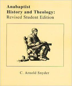 Anabaptist History and Theology: Revised Student Edition
