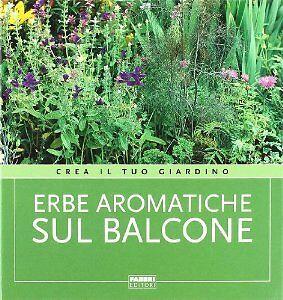 Crea il tuo giardino erbe aromatiche sul balcone ebay - Crea il tuo giardino ...