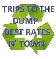 DUMP  RUNS      GARBAGE REMOVAL