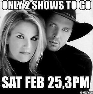 2ND FINAL SHOW★★Garth Brooks & Trisha Yearwood SAT Feb 25 ★★ 3PM