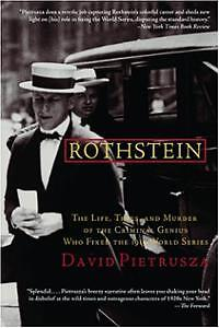 Rothstein: The Life, Times, and Murder of the Criminal Genius Wh