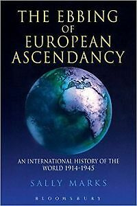 The Ebbing Of European Ascendancy by Sally Marks