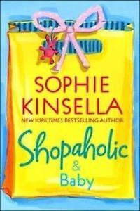 Shopaholic & Baby by Sophie Kinsella - HARDCOVER