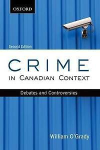 Crime in Canadian Context: Debates and Controversies CRM1300