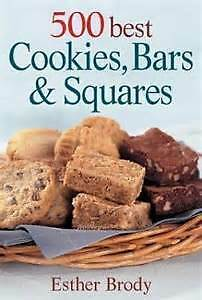 500 BEST COOKIES, BARS & SQUARES by Esther Brody