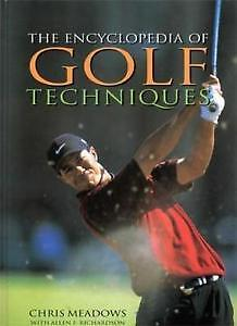 Encyclopedia of Golf Techniques by Meadows, Chris Hard cover.