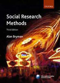 Social Research Methods by Prof. Alan Bryman, Paperback, 3rd ed., 2008 (Free UK delivery)