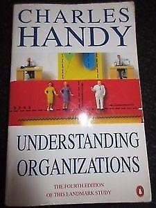 Charles Handy - Understanding Organisations 4th Edition Paperback book