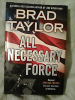 BRAD TAYLOR - ALL THE NECESSARY FORCE (HARD COVER)