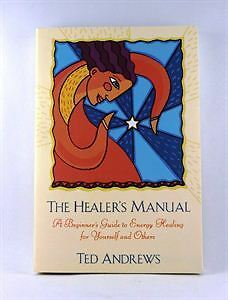 The Healer's Manual A Beginner's Guide to Energy Healing (book)