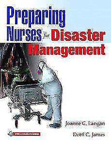 Preparing Nurses for Disasters Management by Joanne C. Langan, Do