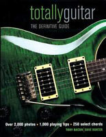 Totally Guitar, the definitive guide by Tony Bacon