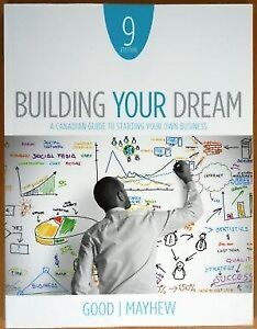 Building Your Dream - A Canadian Guide to Starting Your Own Busi