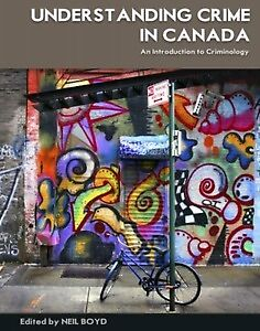 Understanding Crime in Canada (An Introduction to Criminology)