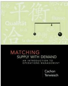 Matching Supply with Demand: An Intro to Operations Management