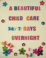 Child care 24/7 days and overnight available