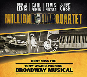 MILLION DOLLAR QUARTET @ CASINO RAMA CENTER STAGE