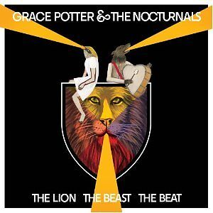 GRACE POTTER AND THE NOCTURNALS**THE LION THE BEAST THE BEAT**CD