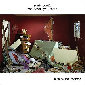 SONIC-YOUTH-The-Destroyed-Room-CD-NEW-B-Sides-And-Rarities