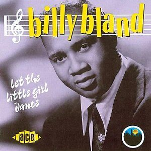 BILLY BLAND - LET THE LITTLE GIRL DANCE - CDCH 370