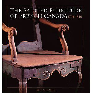 The Painted Furniture of French Canada, 1700-1840: