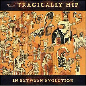 "THE TRAGICALLY HIP ""IN BETWEEN EVOLUTION"" BRAND NEW WRAPPED CD"