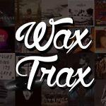 WaxTrax 702
