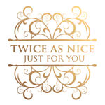 TwiceAsNiceJustForYou