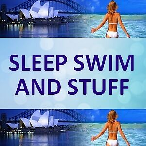 Sleep Swim and Stuff