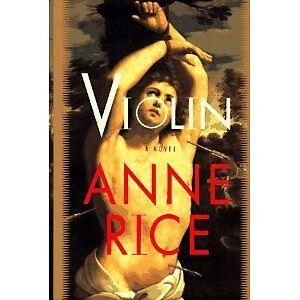 Violin by Anne Rice Hardcover