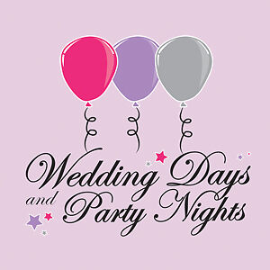 Wedding Days and Party Nights
