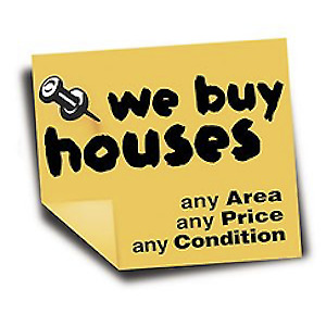 We Buy Houses!! Any Price!! Any Condition!!