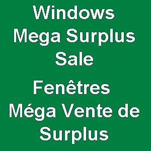 Mega Windows Surplus Sale - Méga Vente de Surplus de Fenêtres
