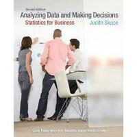 Analyzing Data & Making Decisions: Statistics for Business