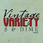 Vintage Variety 5 and Dime