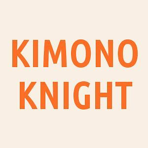 KIMONO KNIGHT