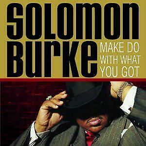 cd promo - Solomon Burke - Make Do With What You Got
