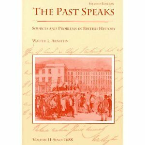 The Past Speaks - Sources and Problems in British History