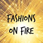 Fashions on Fire