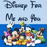 Disney For Me and You