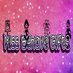 MiSs BeHaVe GiFtS